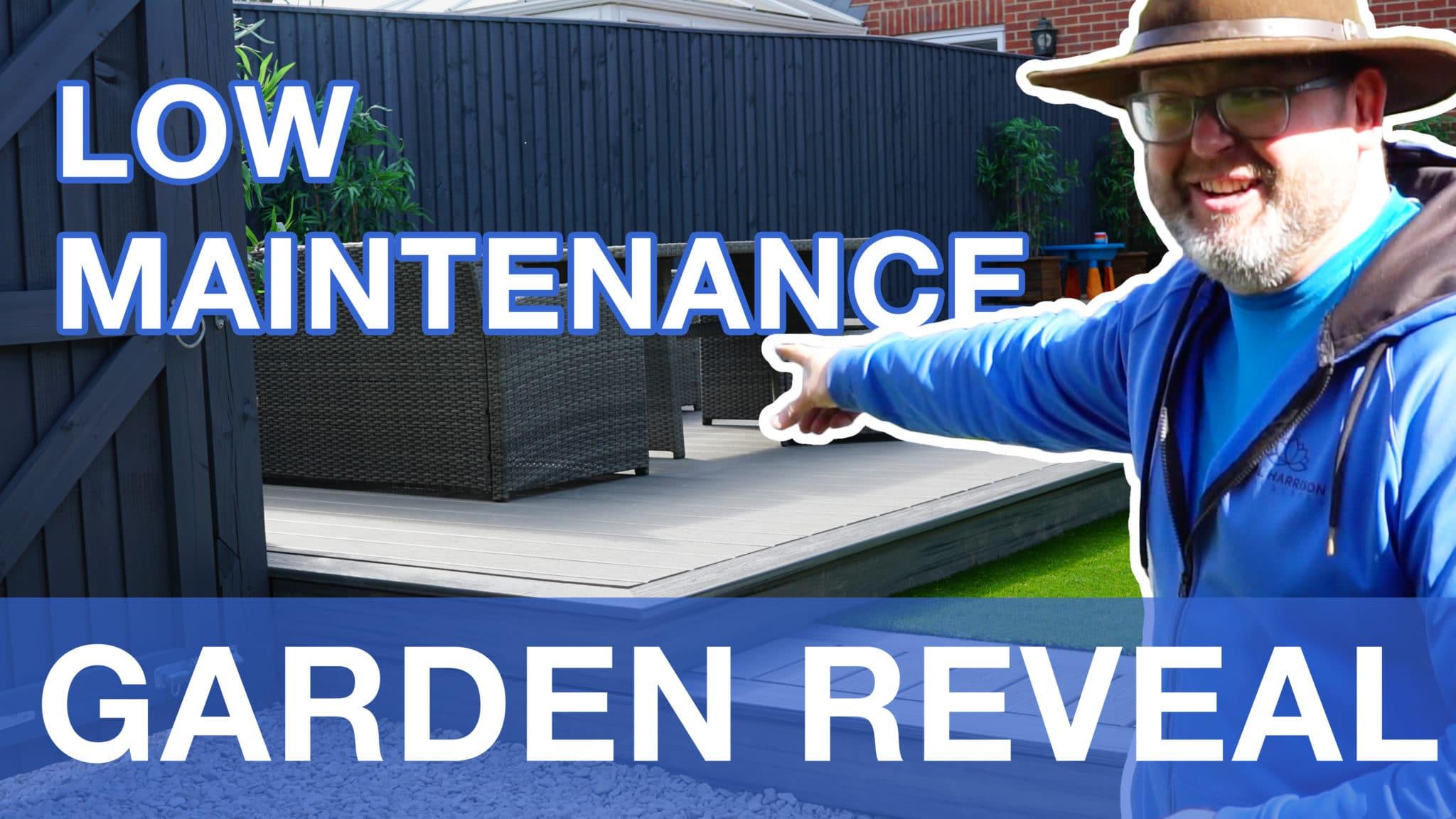 Low maintenance garden reveal